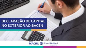 Capitais brasileiros no exterior (CBE) devem ser informados ao Banco Central (BACEN) - prazo até 05 de abril de 2019