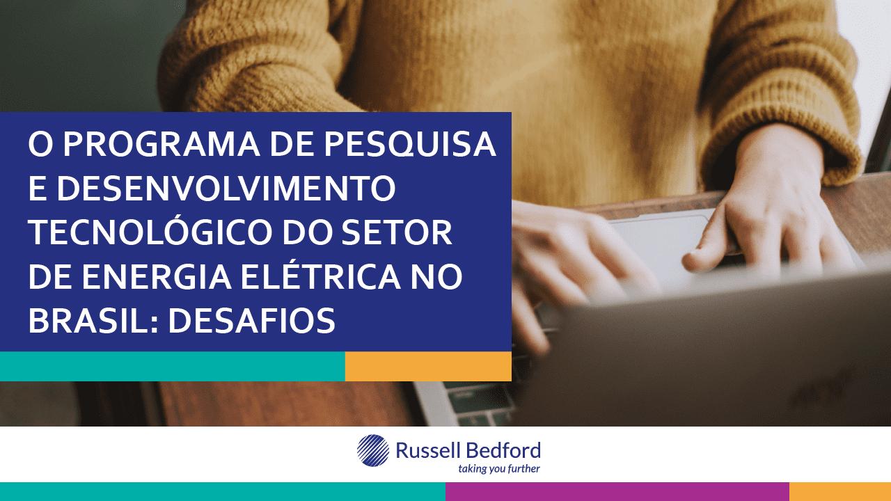 O Programa de Pesquisa e Desenvolvimento Tecnológico do Setor de Energia Elétrica no Brasil: Desafios.