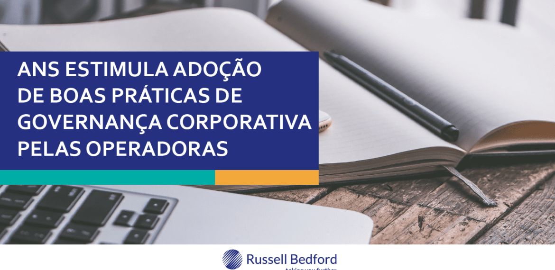 ANS estimula adoção de boas práticas de governança corporativa pelas operadoras