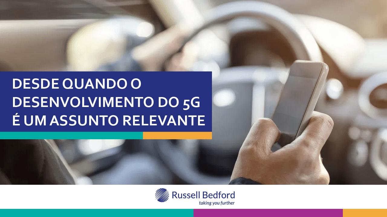 Desde quando o desenvolvimento do 5G é um assunto relevante?