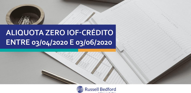 Alíquota zero IOF-CRÉDITO entre 03/04/2020 e 03/06/2020