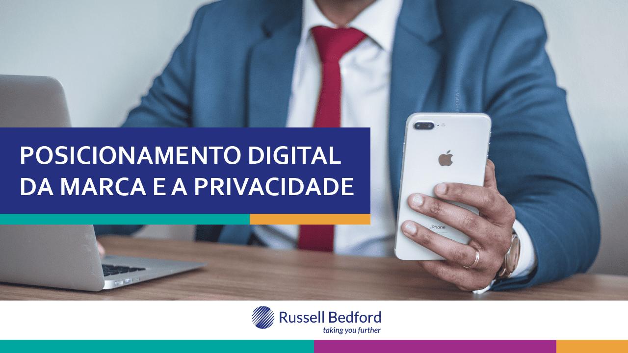 Posicionamento digital da marca e a privacidade
