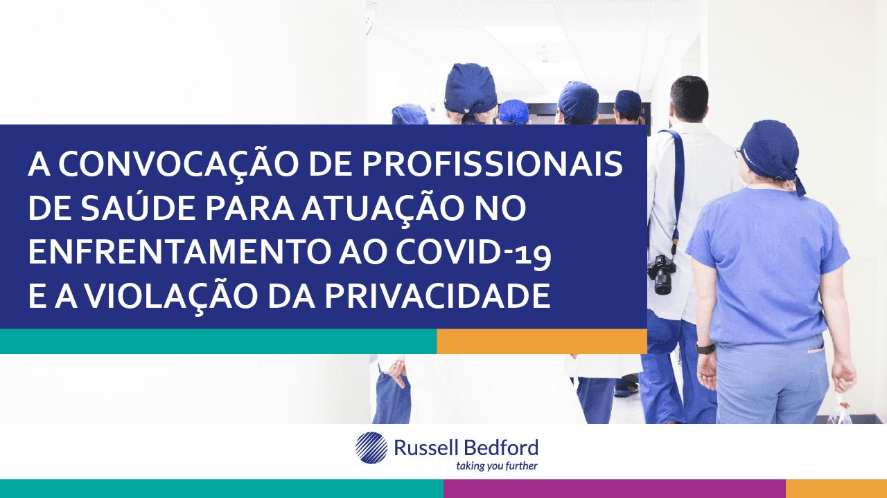 , A convocação de profissionais de saúde para atuação no enfrentamento ao COVID-19 e a violação da privacidade, Russell Bedford Brasil