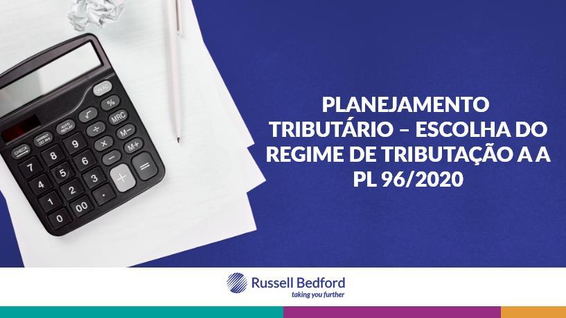 Planejamento Tributário – Escolha do Regime De Tributação a a Pl 96/2020