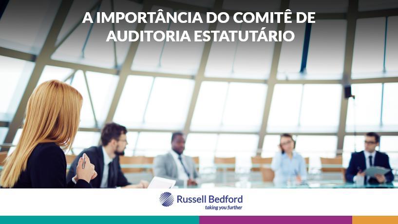 A importância do Comitê de Auditoria Estatutário