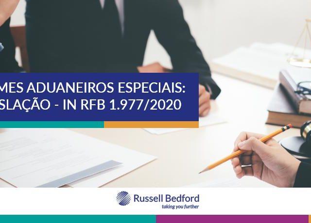 Regimes Aduaneiros Especiais: Legislação - IN RFB 1.977/2020