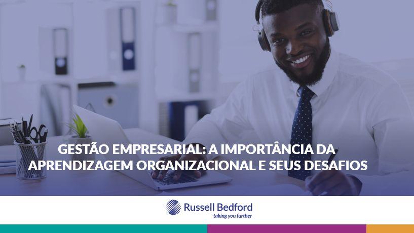 Gestão Empresarial: a importância da aprendizagem organizacional e seus desafios