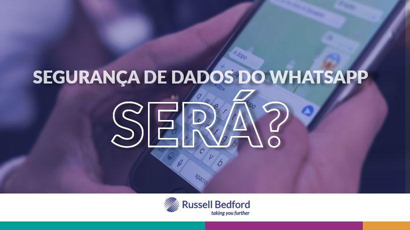 Segurança de Dados do WhatsApp - SERÁ?